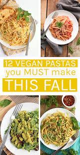 pasta dishes 12 easy vegan pasta dishes my darling vegan
