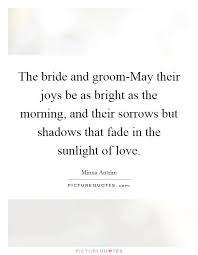 groom quotes the and groom may their joys be as bright as the morning