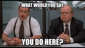 What Would You Do Meme - office space meme google search things that make my heart