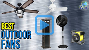 Box Fans Walmart by Top 8 Outdoor Fans Of 2017 Review