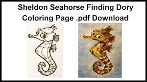 sheldon seahorse finding dory coloring page pdf download youtube