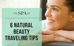 traveling tips images 6 natural beauty travel tips enjoy glowing skin even when you travel jpg
