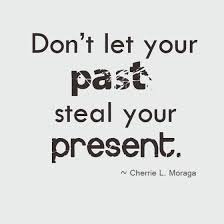 don t let your past your present saying pictures
