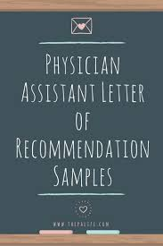 Examples Of Letters Of Recommendation For Teachers Physician Assistant Application Recommendation Letter