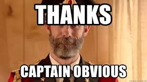 Captain Obvious Meme - thanks captain obvious thanks captain obv meme generator
