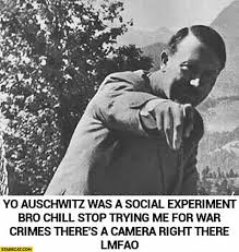 Meme Camera - yo auschwitz was a social experiment bro chill stop trying me for