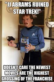 The Newest Memes - jj abrams ruined star trek doesn t care the newest movies are