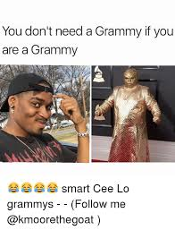 Grammy Memes - you don t need a grammy if you are a grammy smart cee lo