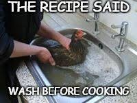 Funny Chicken Memes - wash before cooking imgflip