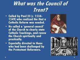 Council Of Trent Reforms What Is The Counter Reformation Ppt