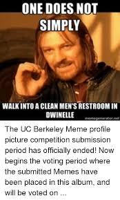 Uc Memes - one does not simply walkinto a clean men s restroom in dwinelle