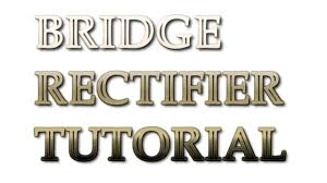 bridge rectifier tutorial how does a bridge rectifier work youtube