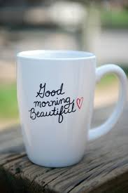 good morning beautiful 14 oz coffee mug 18 00 via etsy