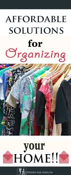 tips for organizing your home affordable solutions for organizing your home provident home design
