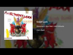 good luck basement jaxx lyrics download mp3 6 48 mb u2013 download