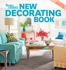 better homes interior design new decorating book by better homes and gardens