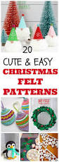 christmas felt crafts 20 diy adorable u0026 easy patterns diy