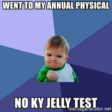 Ky Jelly Meme - went to my annual physical no ky jelly test success kid meme