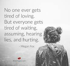 Tired Love Quotes by Yes So Tired Romance Love And Heartbreak Pinterest So