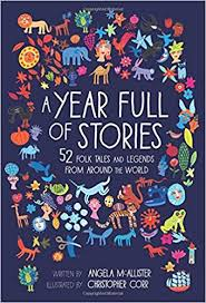 Stories From Around The World A Year Of Stories 52 Classic Stories From All Around The World