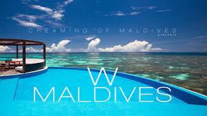 w maldives video an extraordinary luxury resort ari atoll