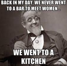Funny Women Memes - meet women at bar bar funny kitchen meet women funny