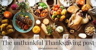 the unthankful thanksgiving post jillemccormick