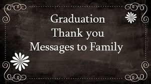 graduation thank you messages to family