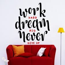 work hard dream big never give up wall decal quote decal details work hard dream big never give up wall decal quote decal inspirational