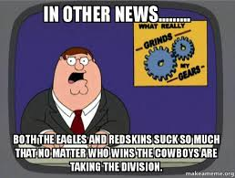 Redskins Suck Meme - in other news both the eagles and redskins suck so much