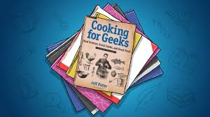 cooking for geeks teaches you the science behind better cooking