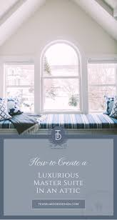 Design A Master Suite by How To Create A Luxurious Master Suite In An Attic U2014 Teaselwood Design