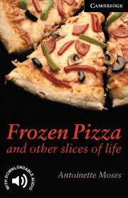 Barnes Pizza Frozen Pizza And Other Slices Of Life Cambridge English Readers