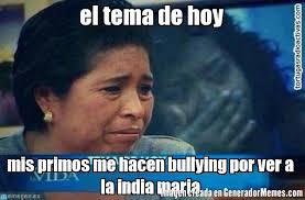 La India Maria Memes - el tema de hoy mis primos me hacen bullying por ver a la india maria