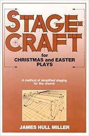 easter plays for church stagecraft for christmas and easter plays a method of simplified