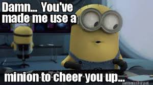 Funny Cheer Up Meme - meme maker one more day until summer vacation