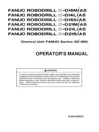 b 85314en 01 fanuc robodrill d21mia operators manual coolant