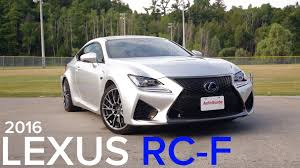 2018 lexus rc f review 2016 lexus rc f review youtube