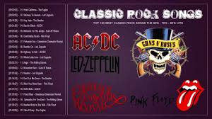 Great Best Top 100 Best Greatest Classic Rock Songs The 70 U0027s 80 U0027s 90 U0027s Great