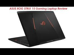 best light laptop 2017 asus rog strix 15 gaming laptop review thin and light best