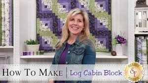 how to make a log cabin quilt block with jennifer bosworth of
