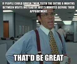 Meme Dentist - best 25 dental meme ideas on pinterest funny dental memes