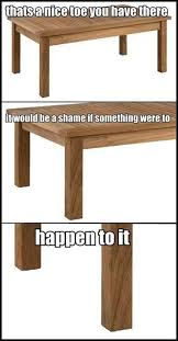 Table Meme - when you hit the table funny pictures quotes memes funny