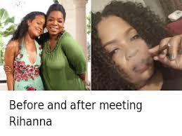 Oprah Winfrey Meme - before and after meeting rihanna before and after meeting rihanna