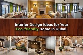 interior design ideas for your eco friendly home in dubai buy
