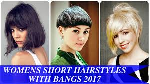 womens short hairstyles with bangs 2017 youtube