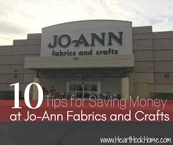 Jo Ann Fabric And Crafts Tips For Saving Money At Jo Ann Fabric And Crafts