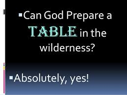 table in the wilderness tables in the wilderness