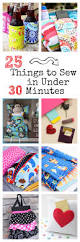25 things to sew in under 30 minutes 30th easy and sewing projects