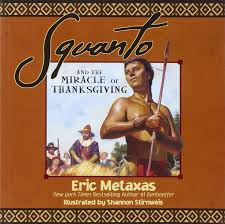 kids books about thanksgiving squanto and the miracle of thanksgiving eric metaxas